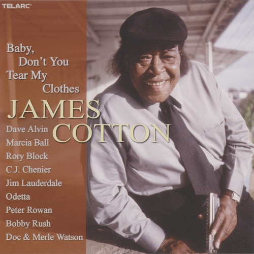 (Blues) [CD] James Cotton - Baby, Dont You Tear My Clothes - 2004, FLAC (image+.cue) lossless