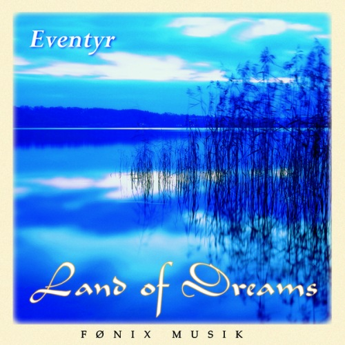 (New Age) [CD] Eventyr - Land of Dreams - 1996, FLAC (tracks+.cue), lossless